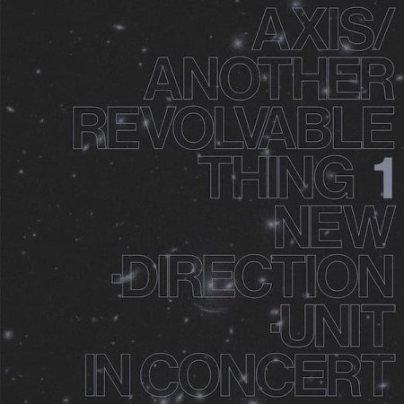 高柳 昌行 (Masayuki Takayanagi New Direction Unit) / Axis Another Revolable Thing Part 1 (LP)