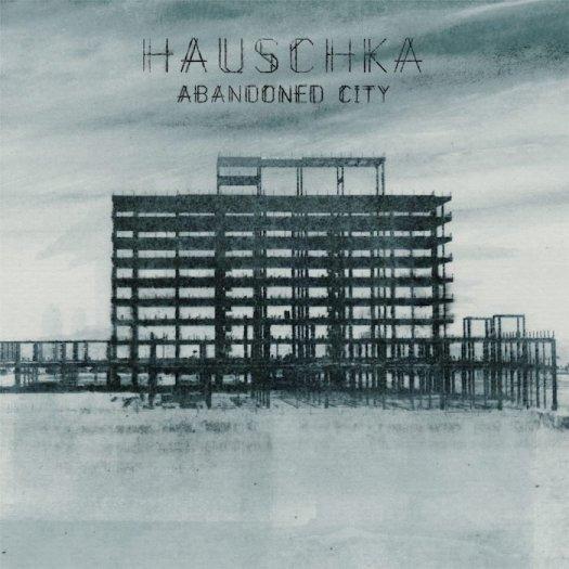 HAUSCHKA / Abandoned City
