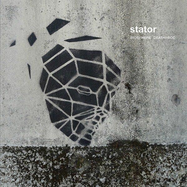 BIOSPHERE | DEATHPROD / Stator