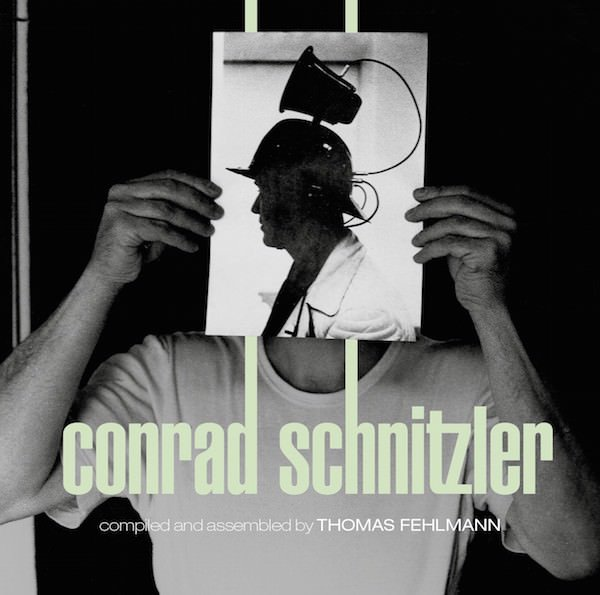KOLLEKTION 5: Conrad Schnitzler Compliled by Thomas Fehlmann