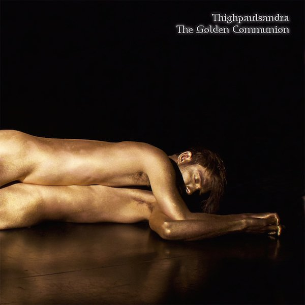 THIGHPAULSANDRA / The Golden Communion (3LP)