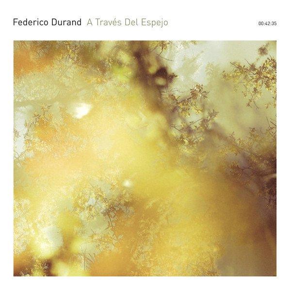 FEDERICO DURAND / A Través Del Espejo (CD)