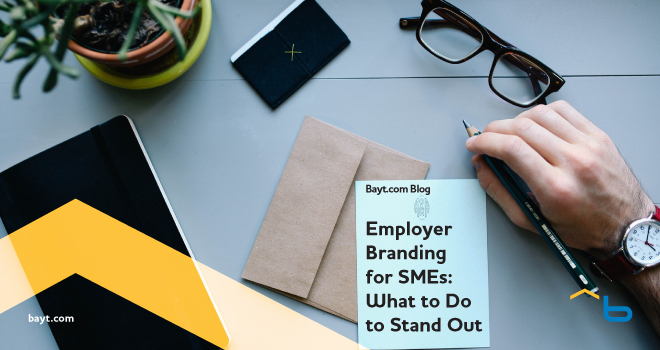 Employer Branding For SMEs What To Do To Stand Out Bayt