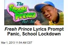 Fresh Prince Lyrics Prompt Panic, School Lockdown