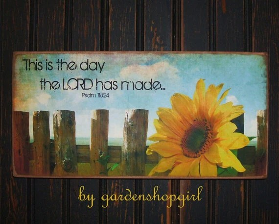 Items similar to This is the Day Sunflower Distressed Wood Sign Psalm 11824 Shabby Chic French
