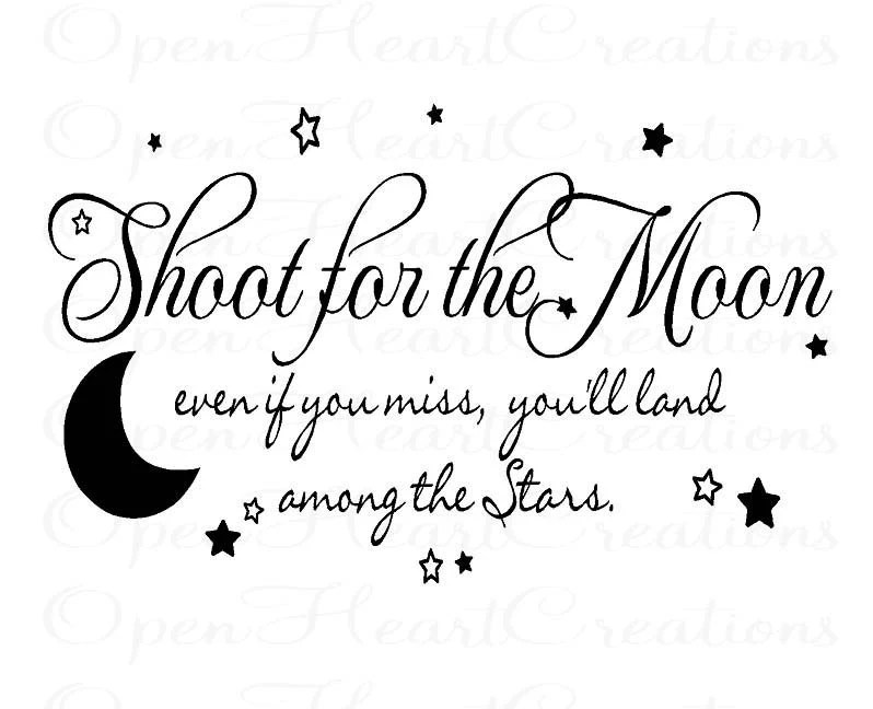 Children Wall Decal Quote Shoot for the Moon Even if You
