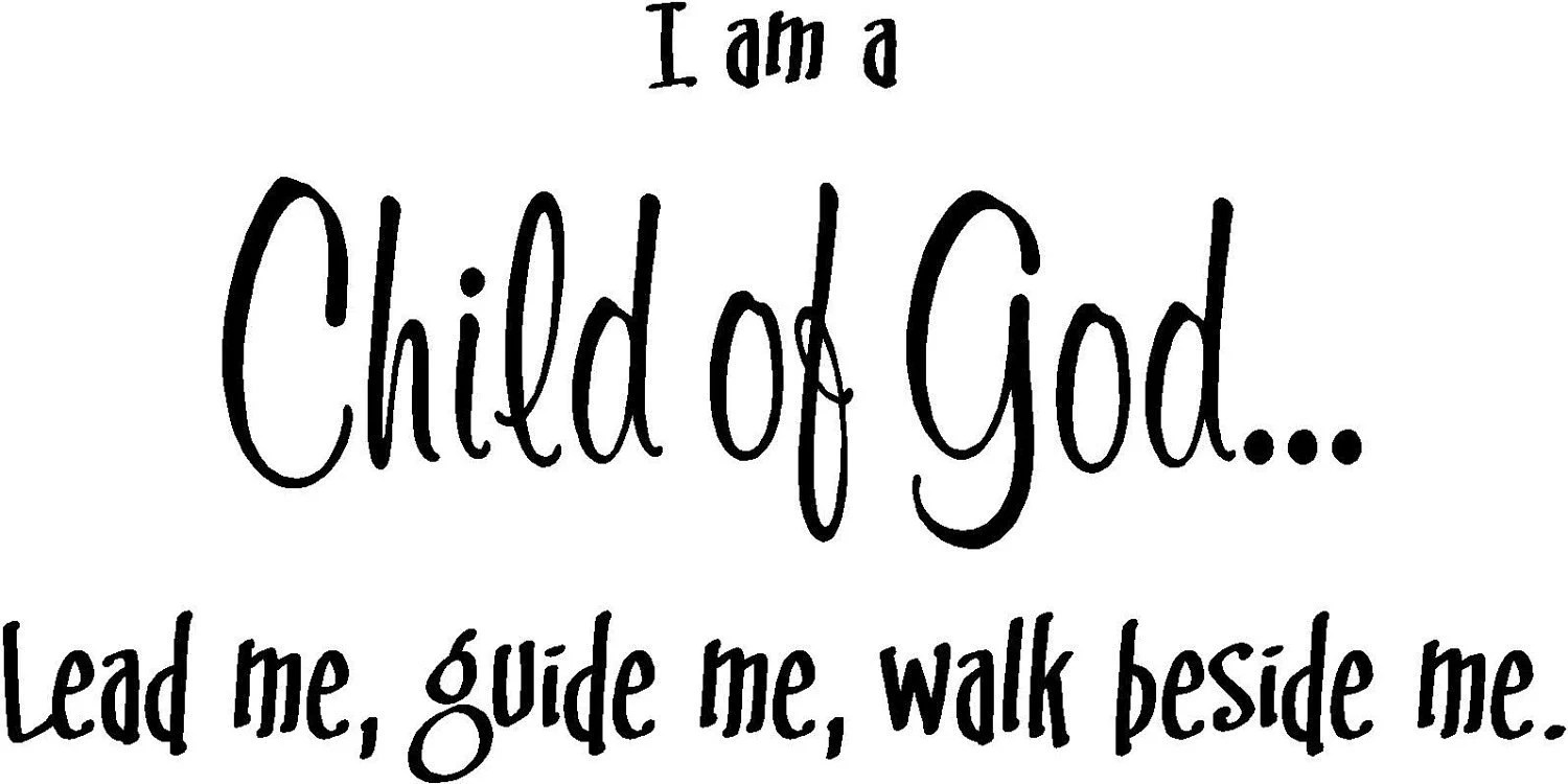 Quote I am a child of God lead me guide mespecial by