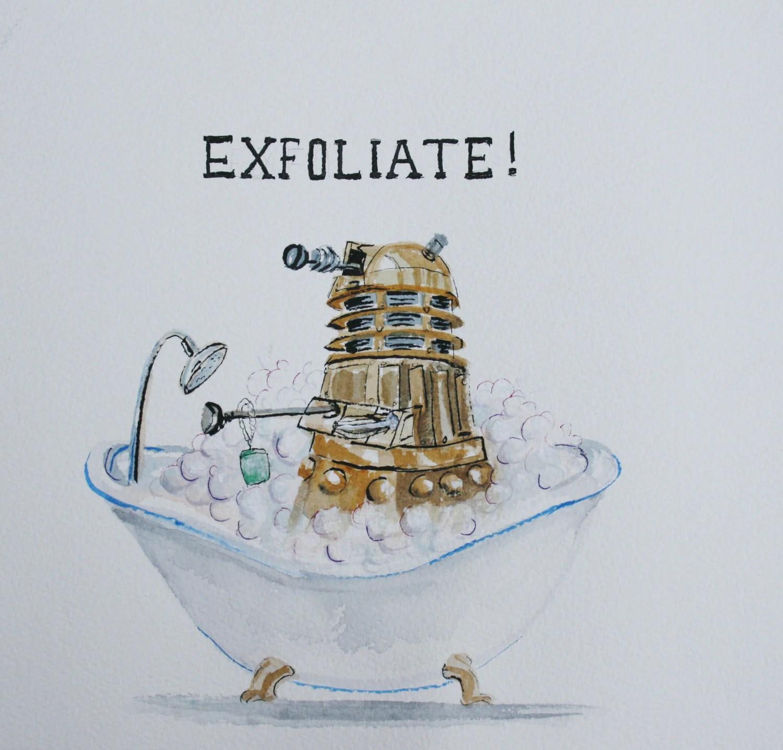 Dalek Bathtime EXFOLIATE Dr Who fan art 8x8