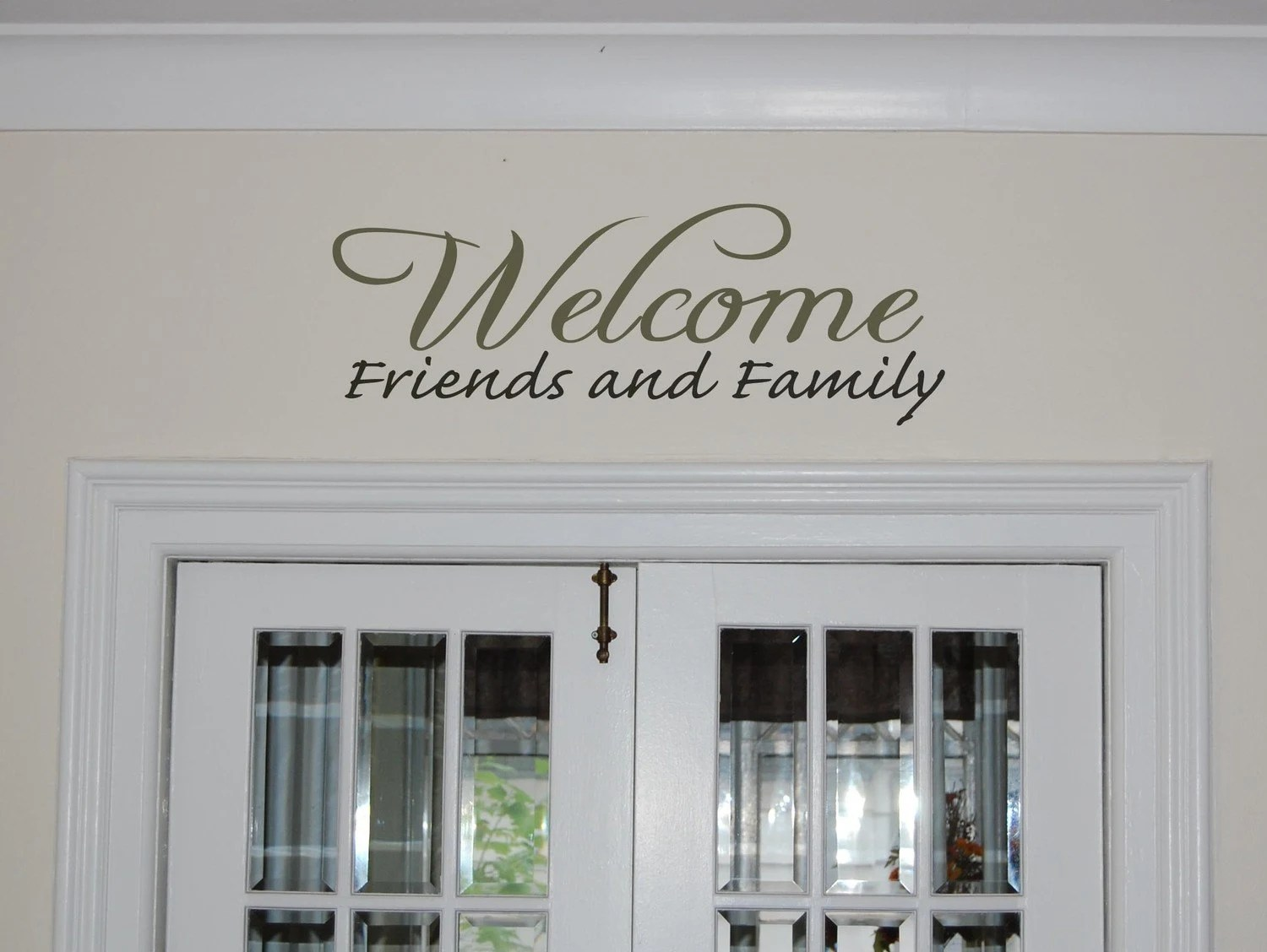 Wall Decal Welcome Friends And Family Removable Vinyl