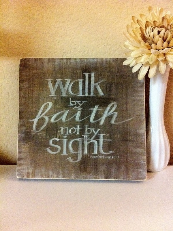 Walk by Faith Not by Sight Scripture