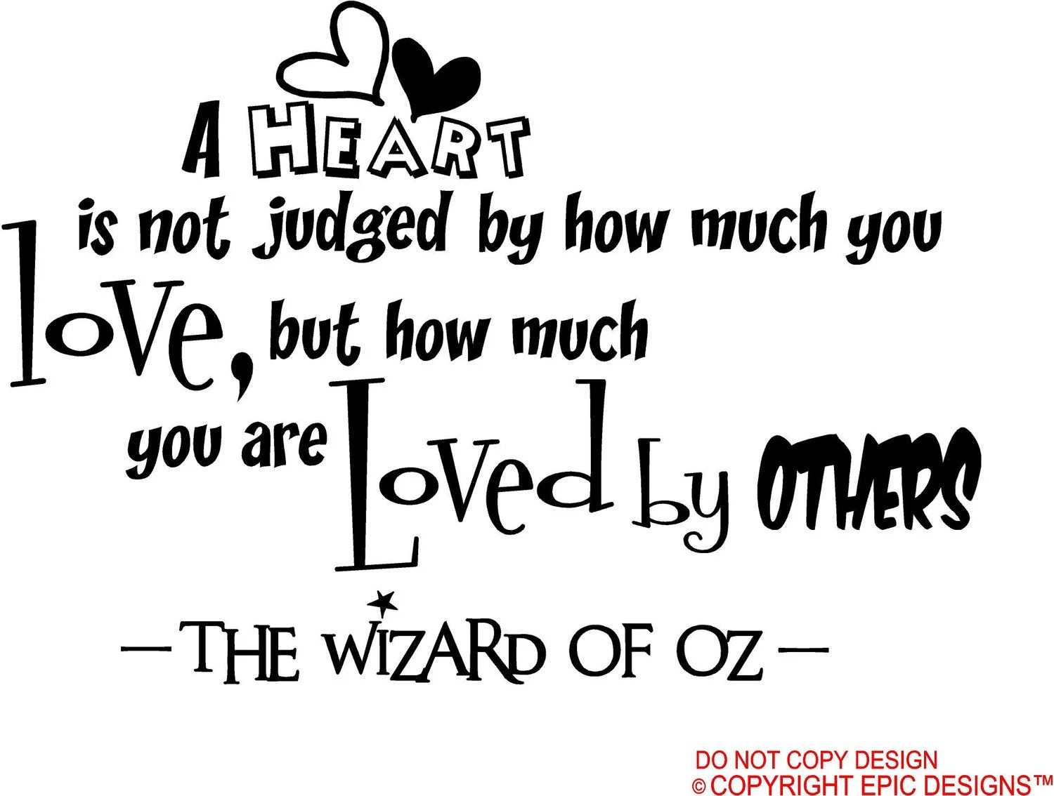 Items similar to A heart is not judged by how much you