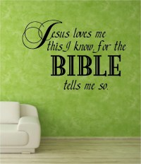 Vinyl Wall Decal......Jesus loves me this I know for the BIBLE