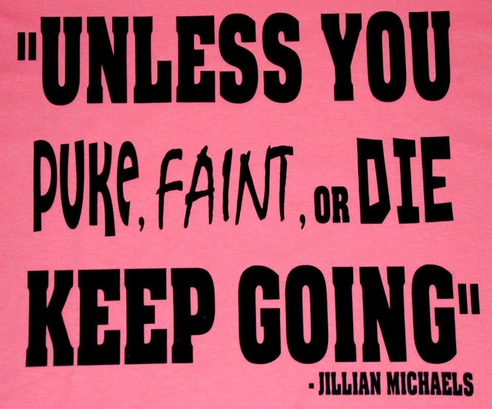 Running motivation T-shirts Unless you puke, faint, or die, KEEP GOING