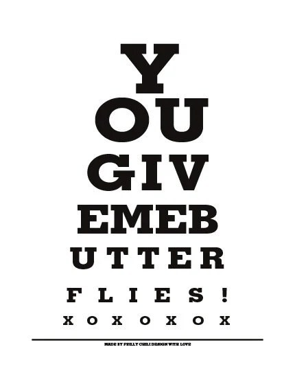 You Give Me Butterflies Eye Exam Chart Print by