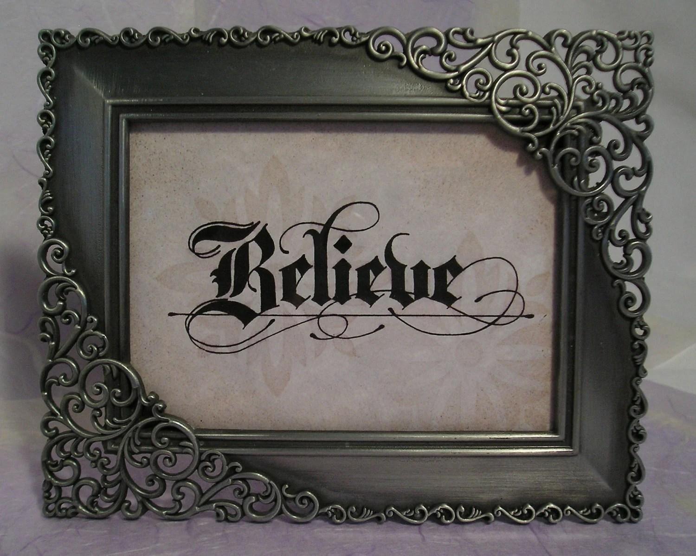 "Believe - Original Decorative Calligraphy 4"" x 5"" Siver Metal Frame - purpleinkgraphics"