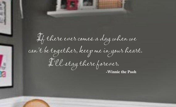 Keep Me in Your Heart Ill Stay There Forever WINNIE POOH Quote