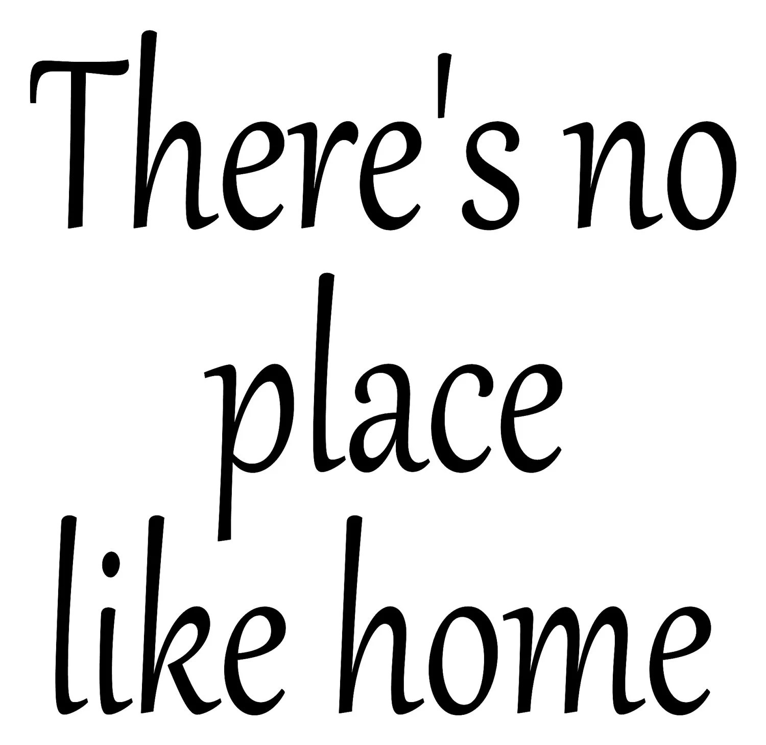 There's no place like home Vinyl Wall Quote by