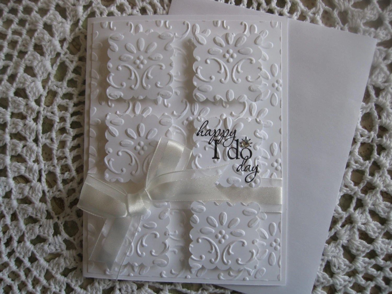 Handmade Greeting Card: Embossed Wedding/Happy I Do Day