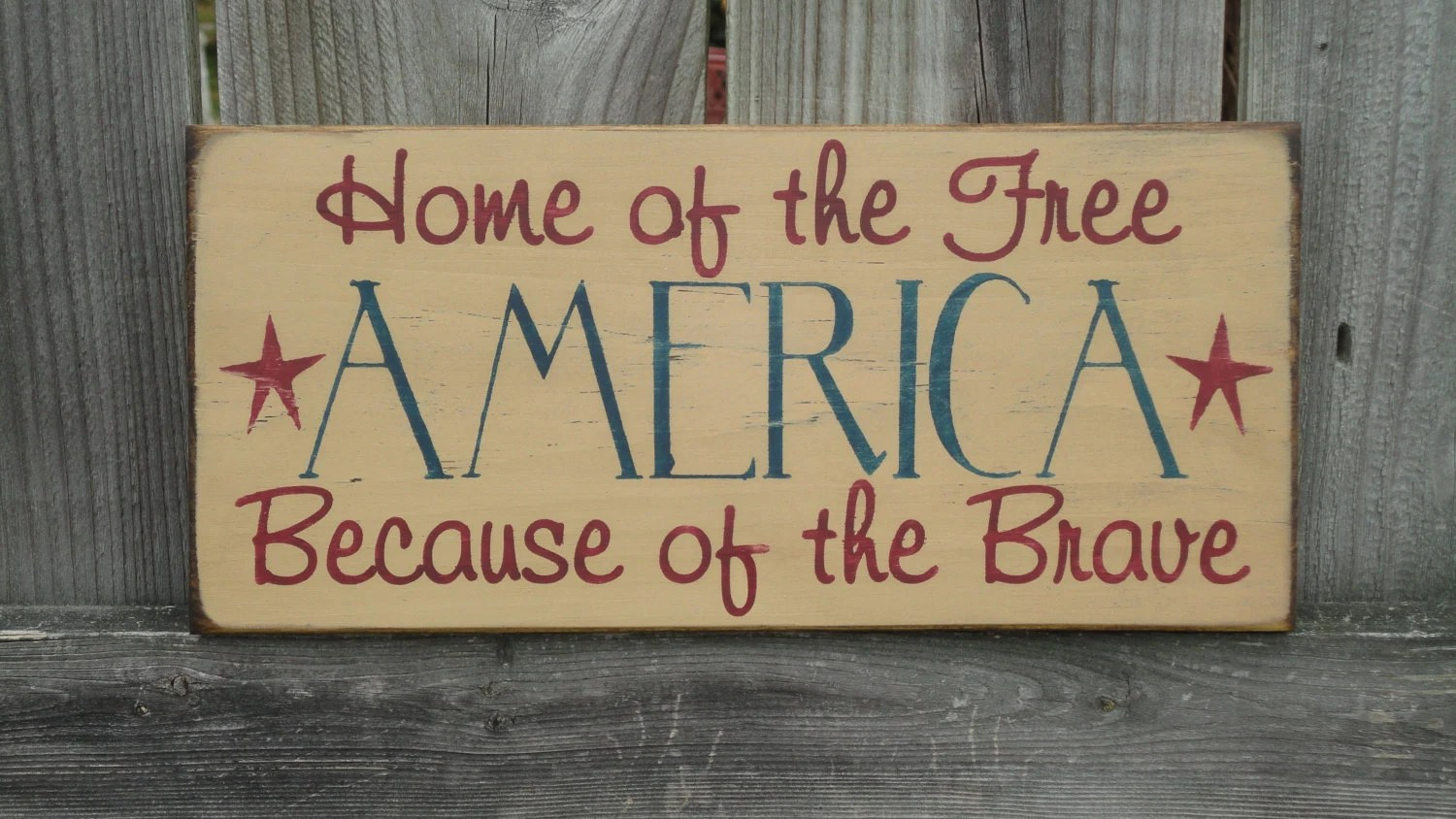 Home of the Free Because of the Brave AMERICA Sign