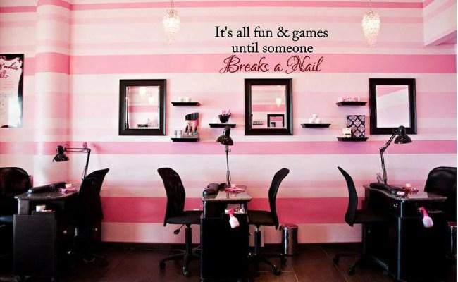 Fun Games Until Someone Breaks A Nail Vinyl Wall