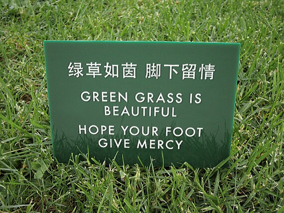 Cute Keep off the Grass Sign. Chinglish. Hope your by SignFail