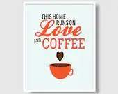 This Home Runs on Love and Coffee Print - 8x10 Poster Print - Typography Print - Coffee Cup - Retro Inspired -  Kitchen Wall Art - thisgirlgabbie