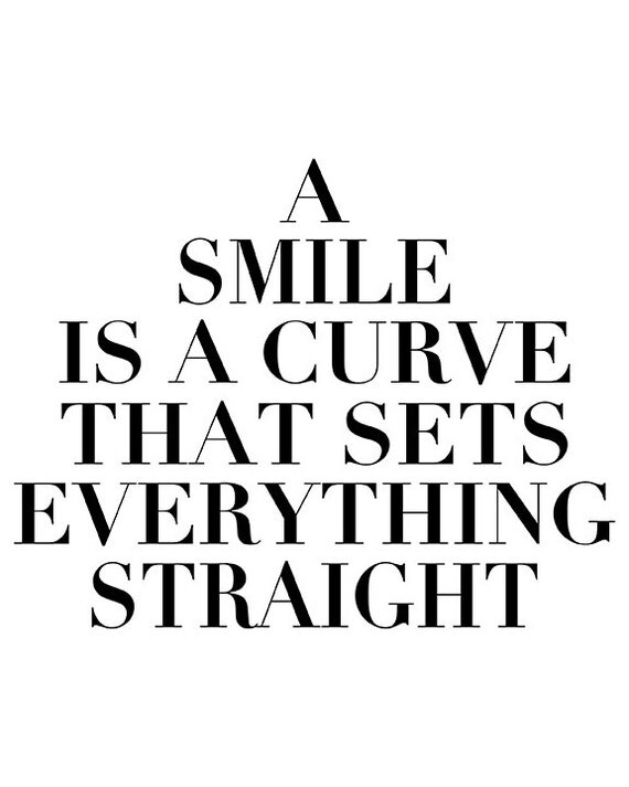Items similar to A smile is a curve that sets everything
