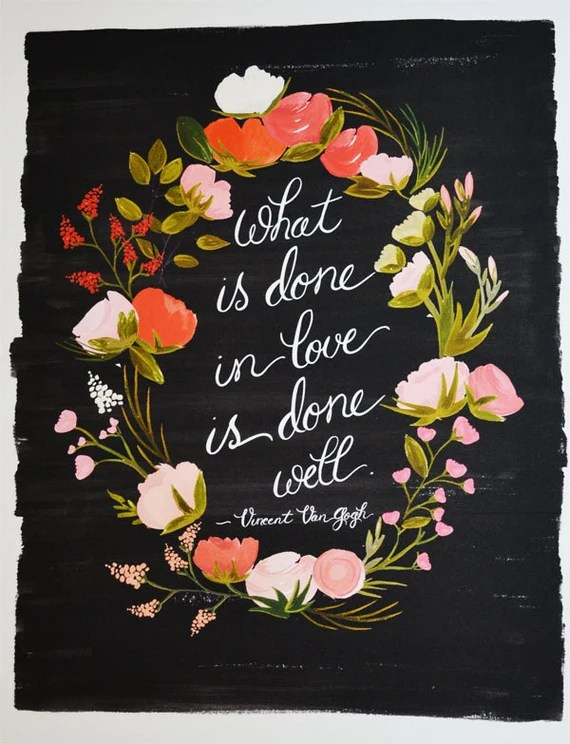 What Is Done In Love Is Done Well Van Gogh quote 11 x 14 Art Print