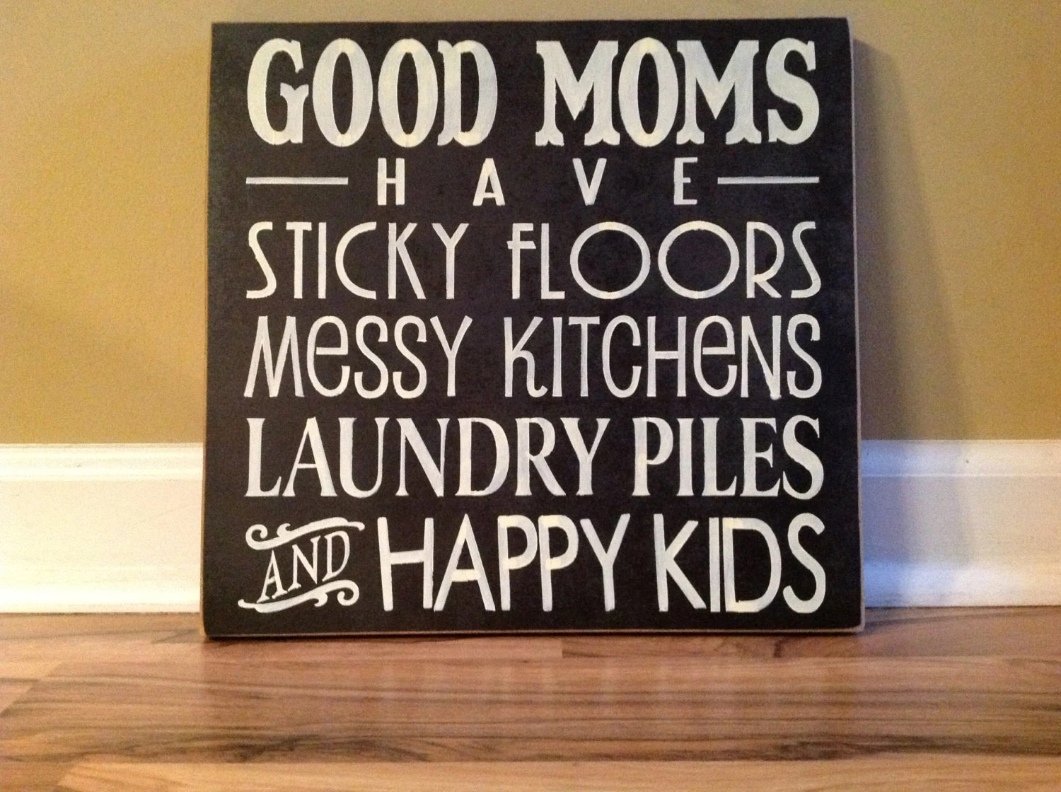 Good Moms Have Sticky Floors Messy Kitchens by GAGirlDesigns