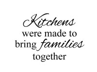 Kitchens were made to bring families together Vinyl Wall