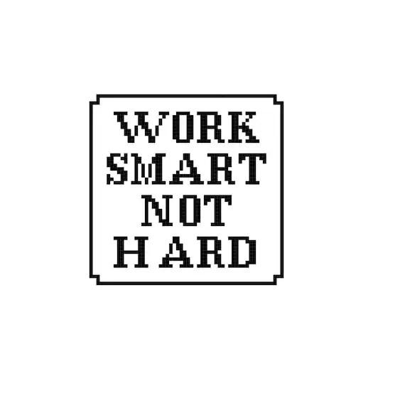 Work Smart Not Hard x 3 Cross stitch pattern PDF. Instant