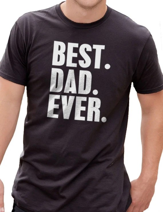 Father's Day Gift Best Dad Ever T Shirt Mens t shirt tshirt New Dad Husband Gift Awesome Dad Funny Tshirt Dad Gift