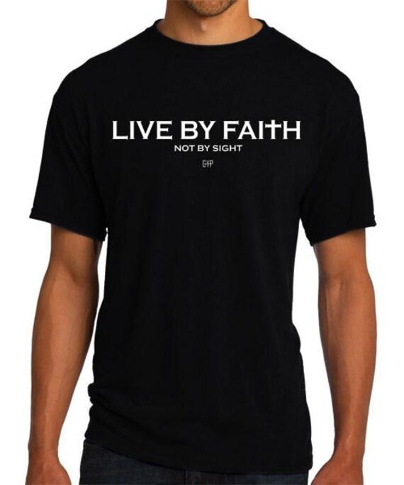 Live By Faith Not By Sight Christian TShirt Christian