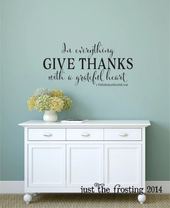 In Everything Give Thanks Thessalonians 5:18 by JustTheFrosting