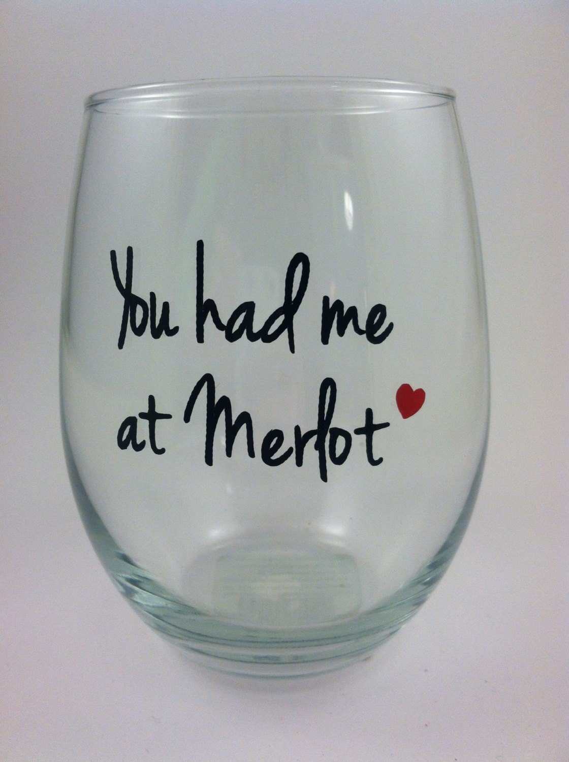 Personalized Wine Glass You Had Me At Merlot Stemless Wine