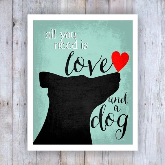 Download All You Need is Love and a Dog Art Black Dog Dog Rescue Dog