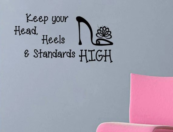 Keep Your Head Heels and Standards High Decal by ValueVinylArt