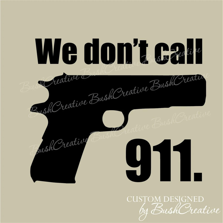 Gun Decal Home Safety Second Amendment We Don T Call 911
