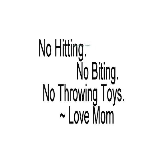 No Hitting No Biting No Throwing Toys Love Mom Wall by