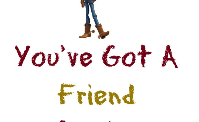 Woody Toy Story You Ve Got A Friend In Me By