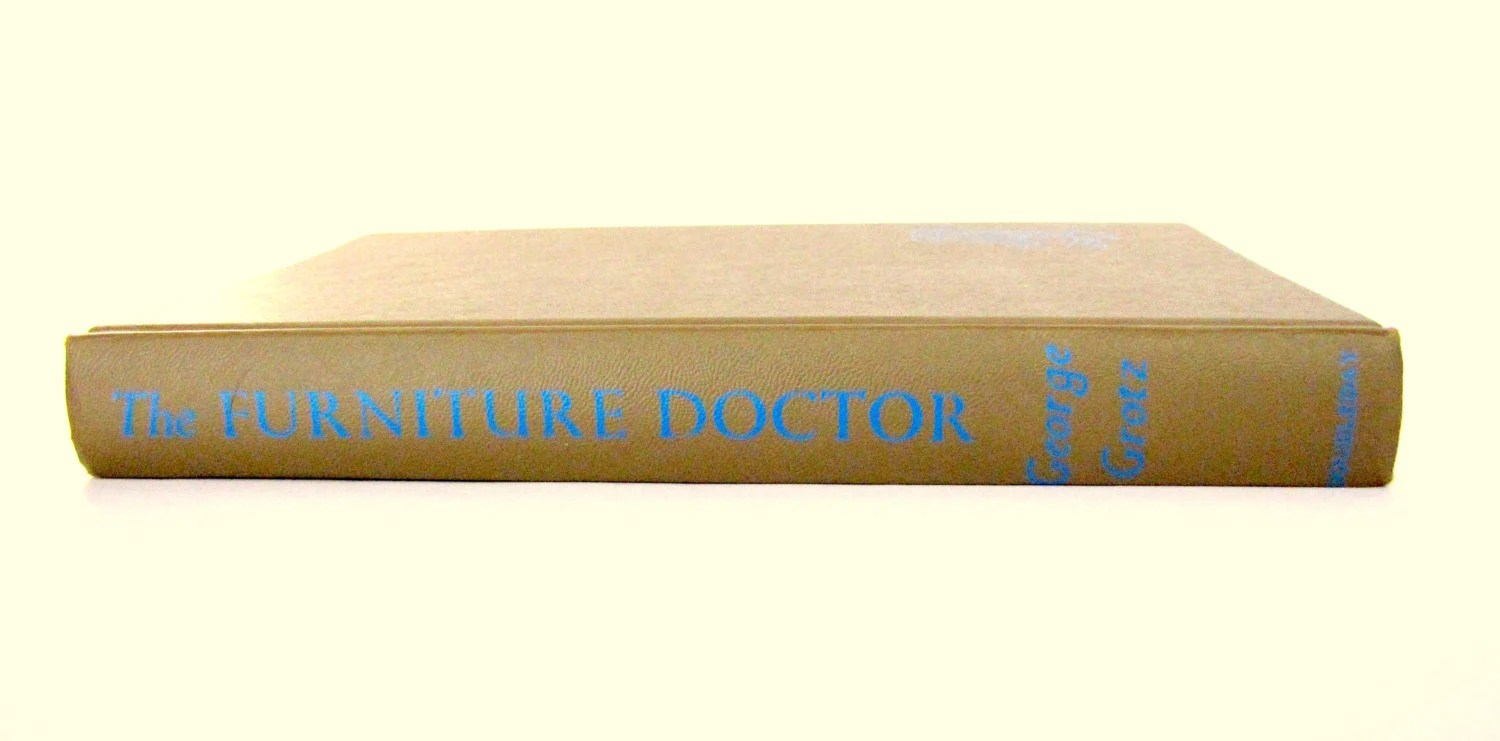 The Furniture Doctor Hardcover Book 1962 George Grotz A How To Repair Stain Understand