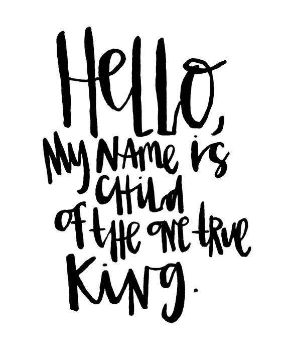 Items similar to Hello My Name Is Child Of The One True