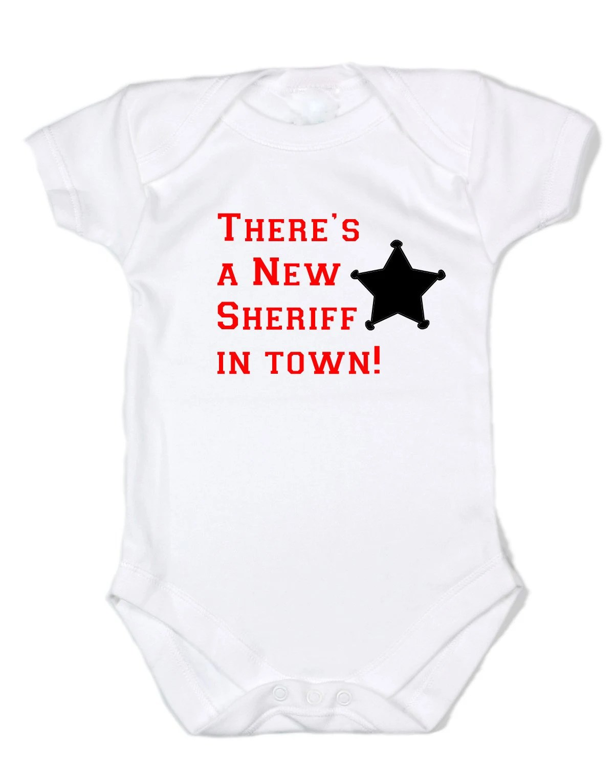 There's a New Sheriff in Town Funny Baby Boy Gift Cute