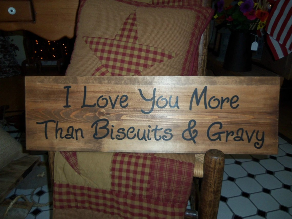 Download Rustic Stained I Love You More Than Biscuits & Gravy Sign