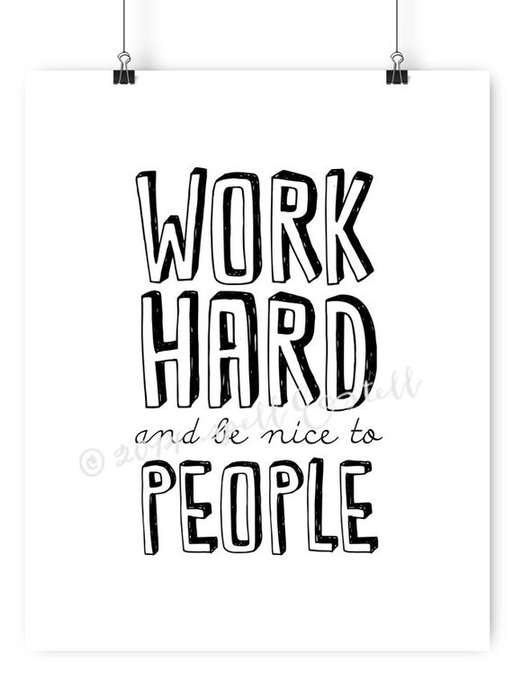 work hard and be nice to people print // by spellandtell