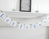 Let It Snow Banner, Christmas Sign, holiday decorations, holiday sign, Christmas banner, holiday banner, winter decor, let it snow sign