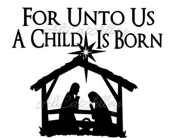 For Unto Us A Child Is Born! Jesus, Mary and Joseph in the