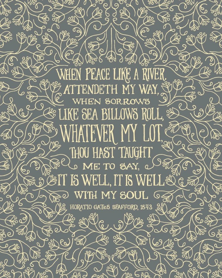 It is well with my soul -...