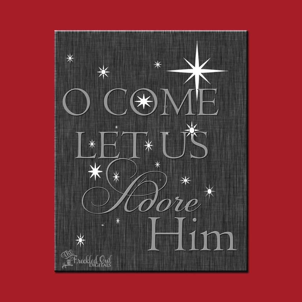 Oh Come Let Us Adore Him Christmas Wall Print INSTANT