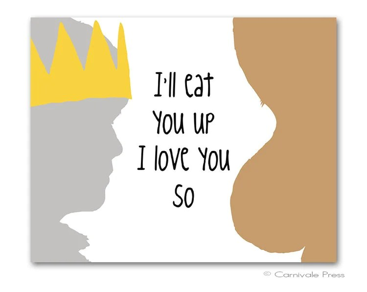 Download I'll eat you up I love you so art print Where by ...